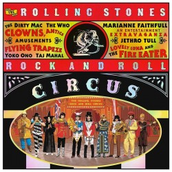 ROLLING STONES THE - Rock And Roll Circus (expanded Edition)