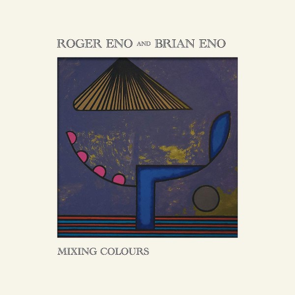 ENO ROGER & ENO BRIAN - Mixing Colours