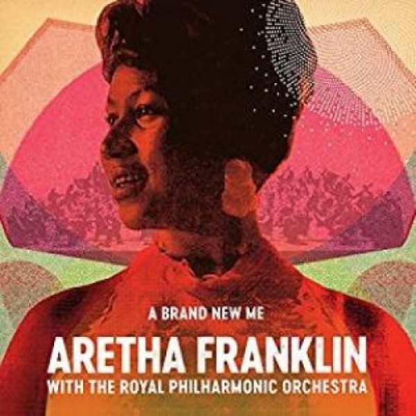 FRANKLIN ARETHA - A Brand New Me: Aretha Franklin With The Royal Philharmonic Orchestra