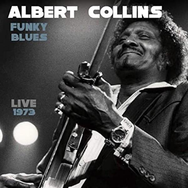 COLLINS ALBERT - Funky Blues Live 1973