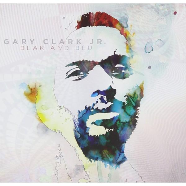 CLARK GARY JR. - Blak And Blu