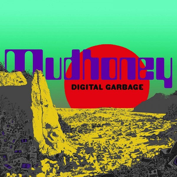 MUDHONEY - Digital Garbage