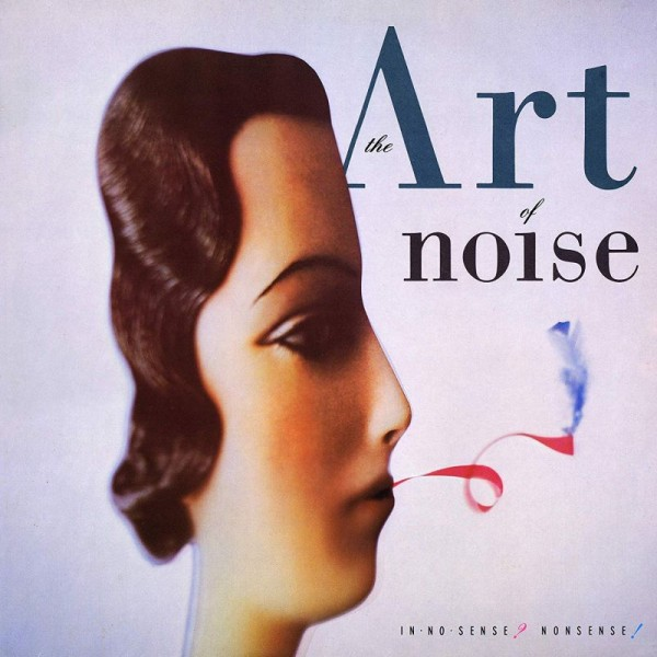ART OF NOISE - In No Sense? Nonsense! (deluxe Edt.)