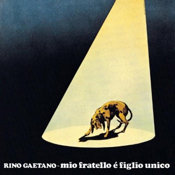 GAETANO RINO - Mio Fratello E Figlio Unico Remastered (