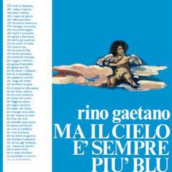 GAETANO RINO - Ma Il Cielo E Sempre Piu Blu (rsd18)