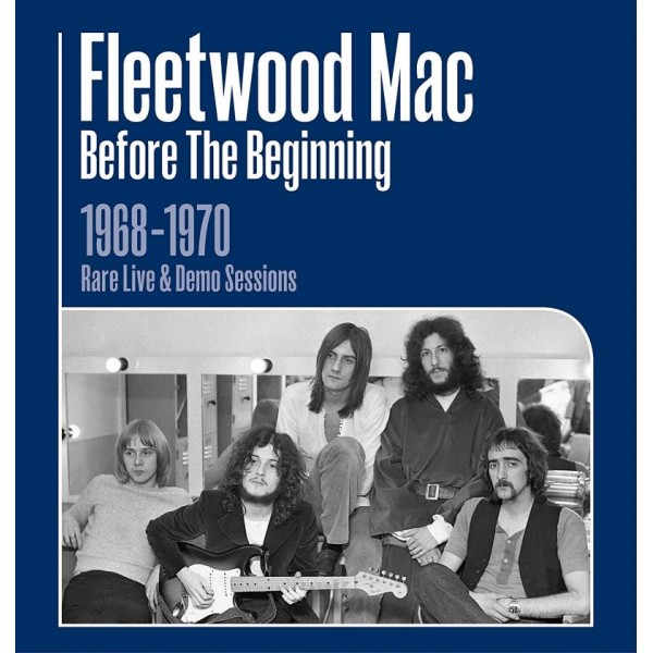 FLEETWOOD MAC - Before The Beginning 1968-1970 Rare Live & Demo Sessions