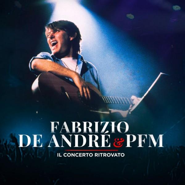 DE ANDRE' FABRIZIO & PFM - Fabrizio De Andre & Pfm Il Concerto Ritrovato