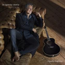 BAGLIONI CLAUDIO - In Questa Storia Che E' La Mia (180 Gr. Deluxe Edt. + 2 Brani Versione Acustica)