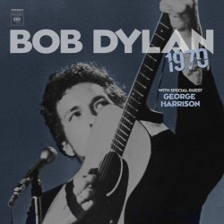 DYLAN BOB( WITH SPECIAL GUEST GEORGE HARRISON) - 1970 (50th Anniversary Collection Edt.)