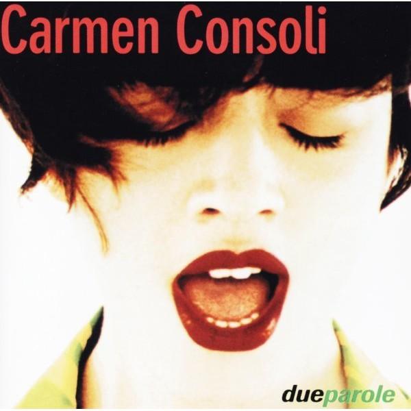 CONSOLI CARMEN - Due Parole (25th Anniversary Edt.)(180 Gr. Vinyl Gatefold Numerato Limited Edt.)