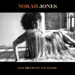 JONES NORAH - Pick Me Up Off The Floor