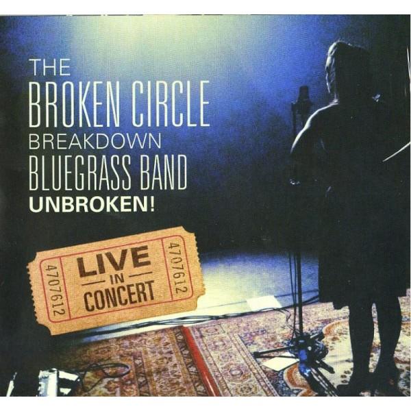 BROKEN CIRCLE BREAKD THE - Unbroken! Live In Concert