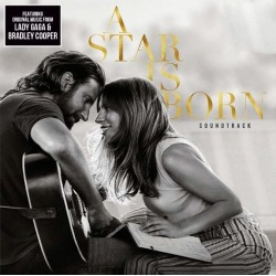 LADY GAGA & COOPER BRADLEY - A Star Is Born (colonna Sonora)