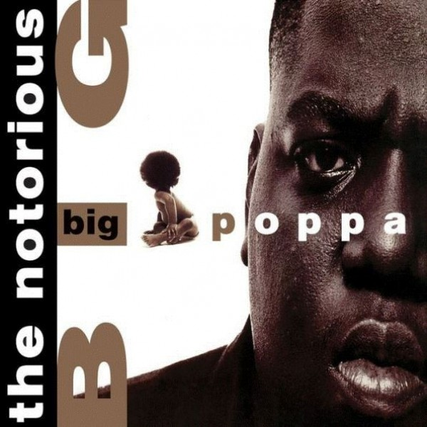 NOTORIOUS B.I.G. THE - Big Poppa (only Retail) (12'')
