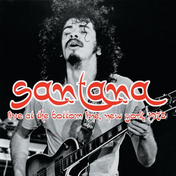 SANTANA - Live At The Bottom Line - New York 1978