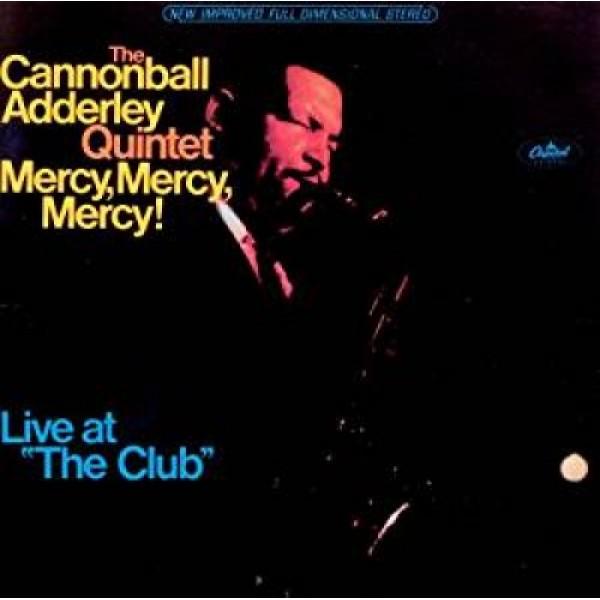 ADDERLEY CANNONBALL - Mercy Mercy Mercy