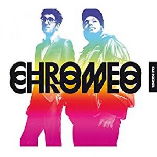 CHROMEO - Chromeo
