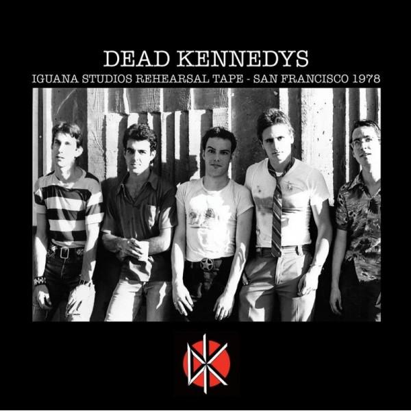 DEAD KENNEDYS - Iguana Studios Rehearsal Tape