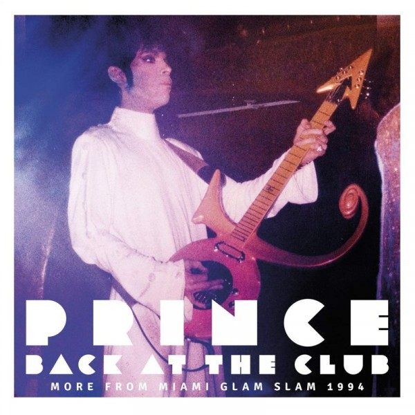 PRINCE - Back At The Club Miami Glam Slam 1994