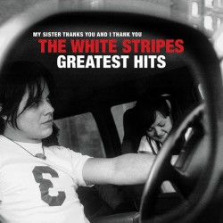 WHITE STRIPES THE - The White Stripes Greatest Hits