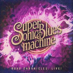 SUPERSONIC BLUES MACHINE - Road Chronicles Live!
