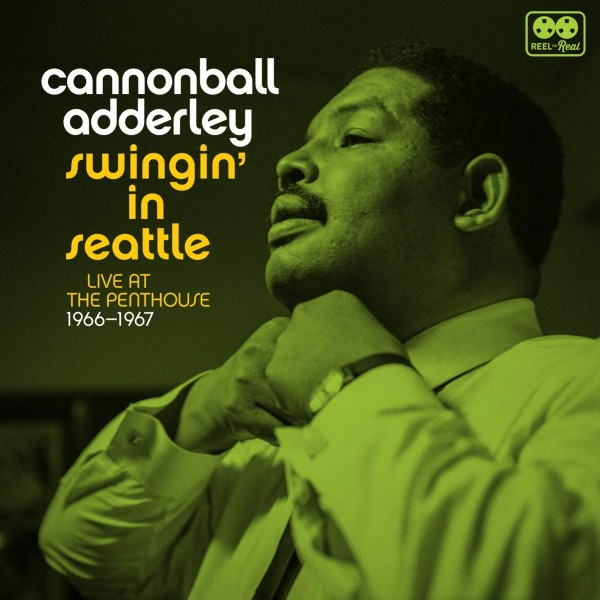 ADDERLEY CANNONBALL - Swingin In Seattle, Live At The Penthou