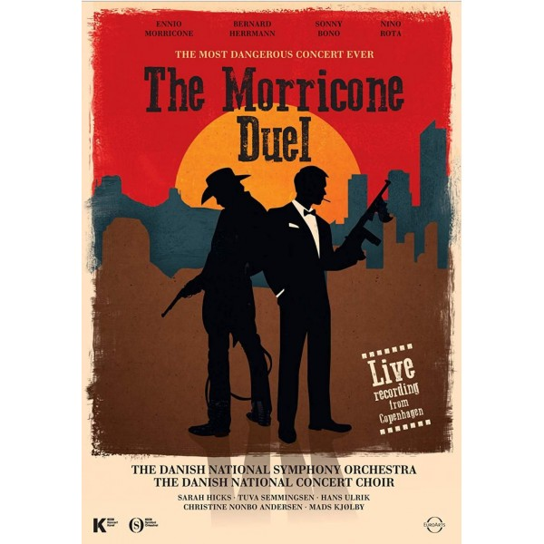 MORRICONE ENNIO - The Morricone Duel - The Most Dangerous Concert Ever