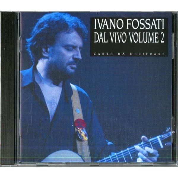 FOSSATI IVANO - Carte Da Decifrare-concerto Vol.2