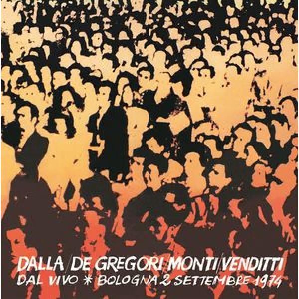 DALLA DE GREGORI VENDITTI - Bologna 2 Settembre 1974 (dal Vivo)