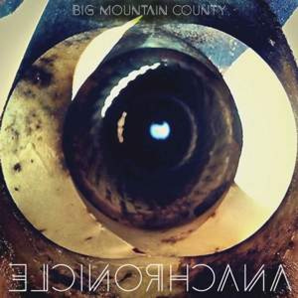 BIG MOUNTAIN COUNTY - Anachronicle