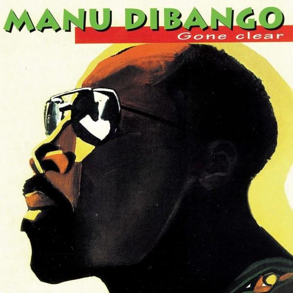 DIBANGO MANU - Gone Clear