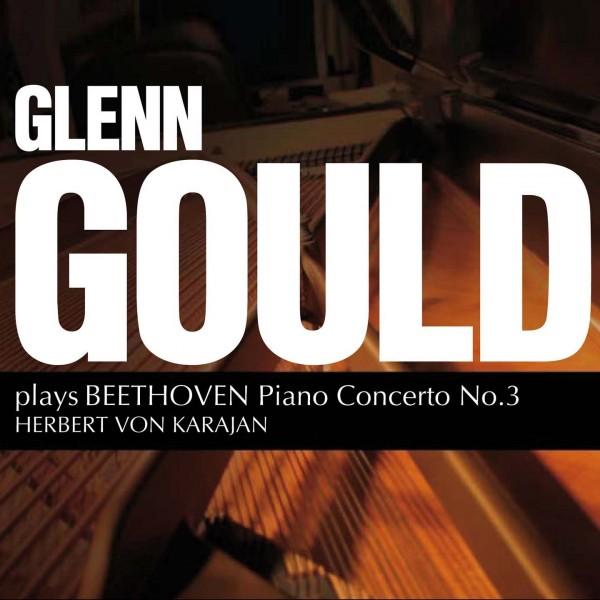 GOULD GLENN - Beethoven: Piano Concerto 3