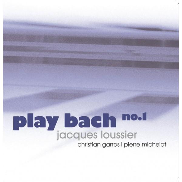 LOUSSIER JACQUES - Play Bach No.1