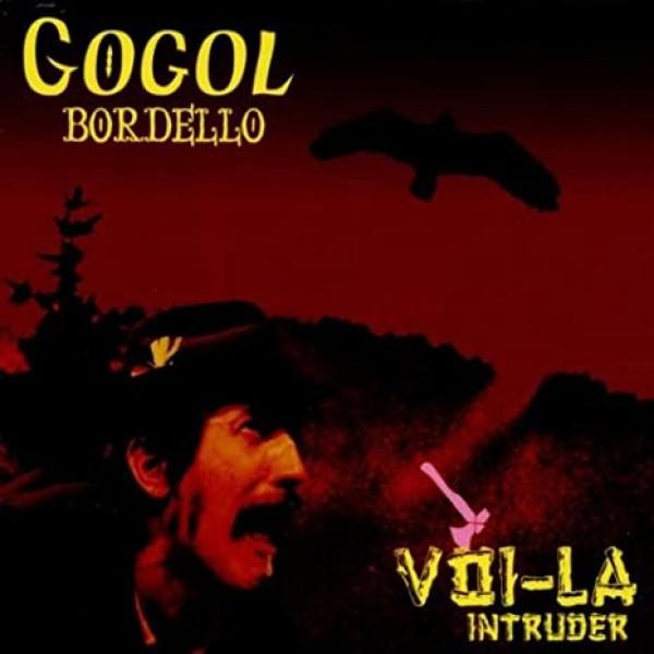 GOGOL BORDELLO - Voila Intruder