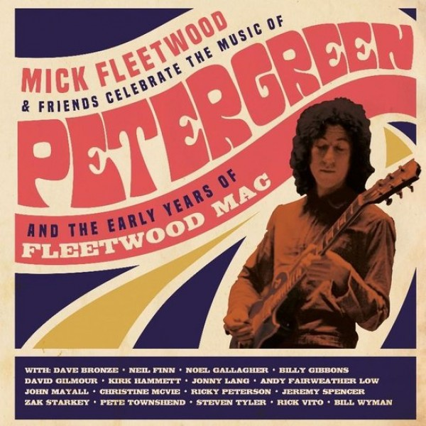 FLEETWOOD MICK AND FFRIENDS - Celebrate The Music Of Peter Green And The Early Years Of Fleetwood Mac