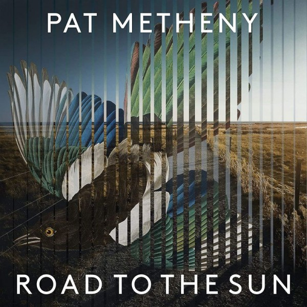 METHENY PAT - Road To The Sun