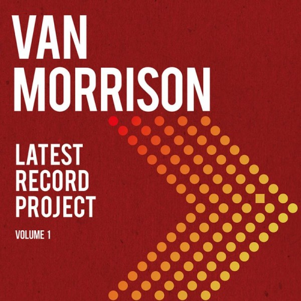 MORRISON VAN - Latest Record Project Vol.1