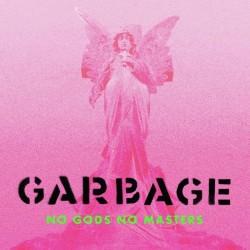 GARBAGE - No Gods No Masters (deluxe Edt