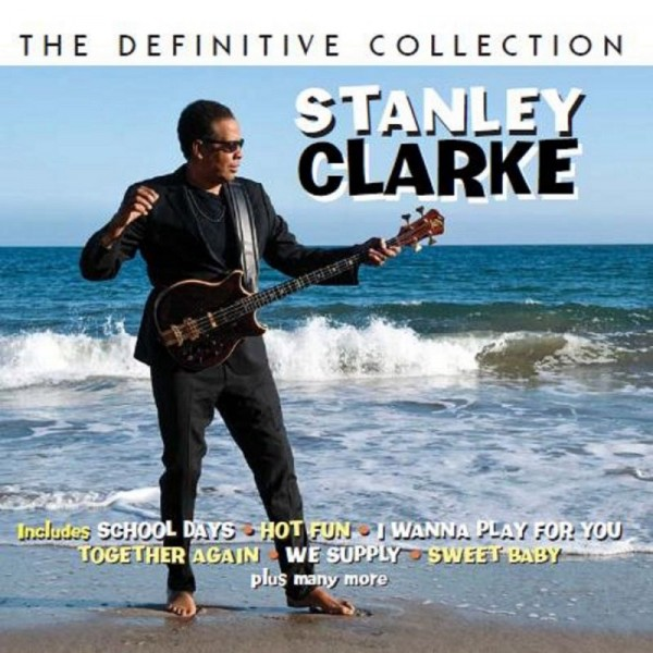 CLARKE STANLEY - Definitive Collection