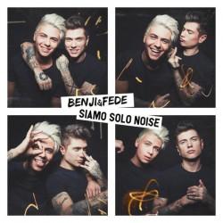 BENJI & FEDE - Siamo Solo Noise