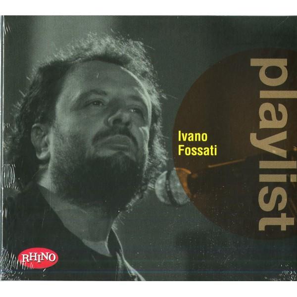 FOSSATI IVANO - Playlist: Ivano Fossati