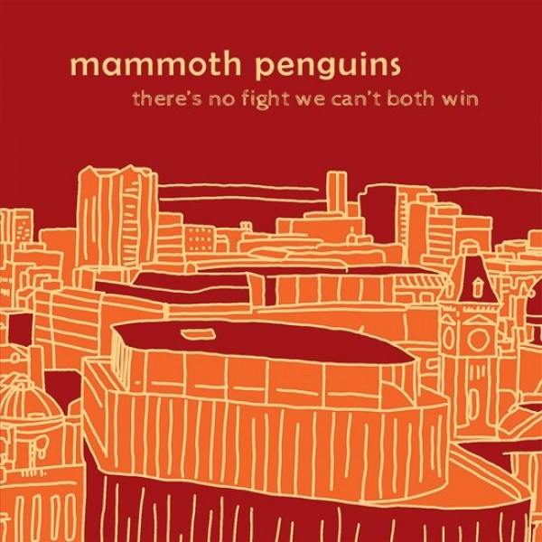 MAMMOTH PENGUINS - There Is No Fight We Can T Both Win
