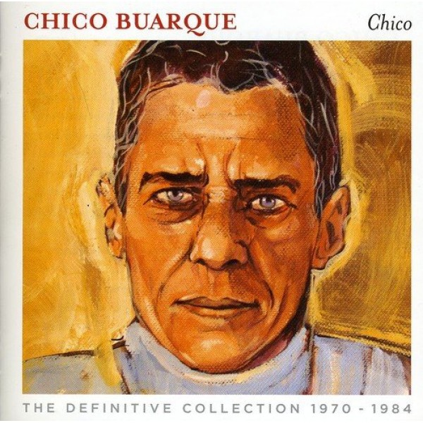 BUARQUE CHICO - Chico The Definitive Collection 1970 71