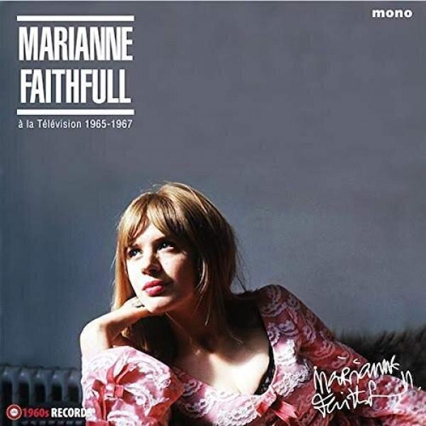 FAITHFULL MARIANNE - A La Television 1965-67