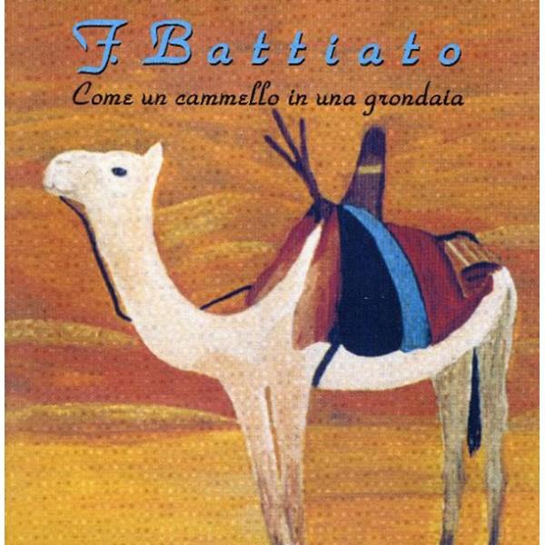 BATTIATO FRANCO - Come Un Cammello In Una Grondaia