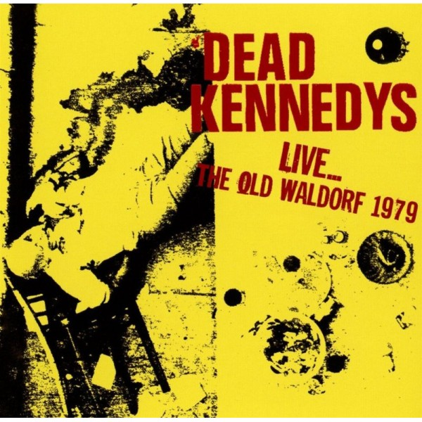 DEAD KENNEDYS - Live - The Old Waldorf 1979