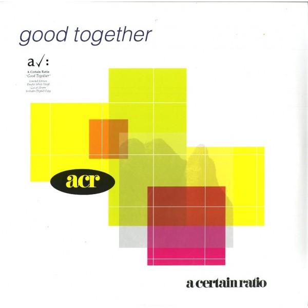 A CERTAIN RATIO - Good Together