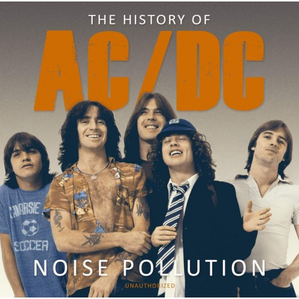 AC/DC - The History Ac/dc Noise Pollution