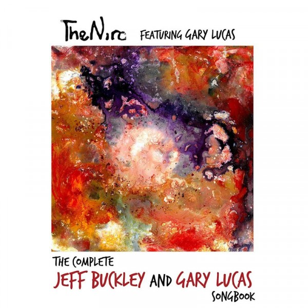 THE NIRO (FEAT. GARY LUCAS) - The Complete Jeff Buckley And Gary Lucas
