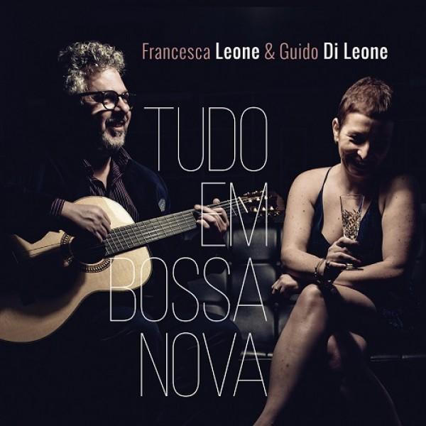 LEONE FRANCESCA & DI LEONE GUIDO - Tudo Em Bossa Nova